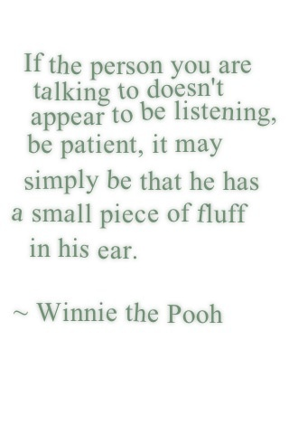 Winnie the Pooh - A A. Milne ah wise words :)