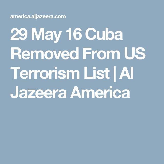 29 May 16 Cuba Removed From US Terrorism List | Al Jazeera America