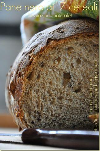 io...così come sono...: Pane nero ai 7 cereali a lievitazione naturale