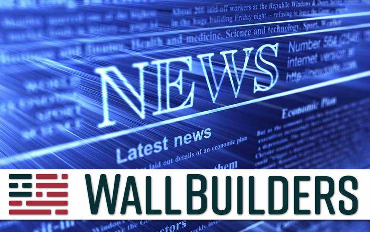 News Archives - WallBuilders