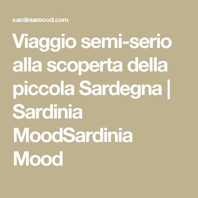 Viaggio semi-serio alla scoperta della piccola Sardegna | Sardinia MoodSardinia Mood