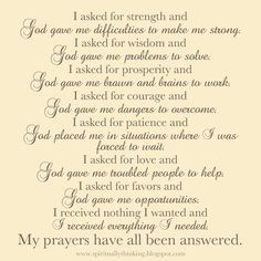So often we find ourselves praying for so much from God...and through all our prayers, He always finds his way to guide us and shape us into a better person through life's trials...