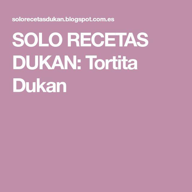SOLO RECETAS DUKAN: Tortita Dukan