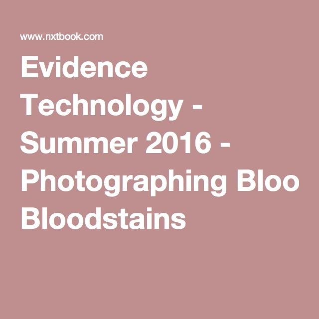 Evidence Technology - Summer 2016 - Photographing Bloodstains