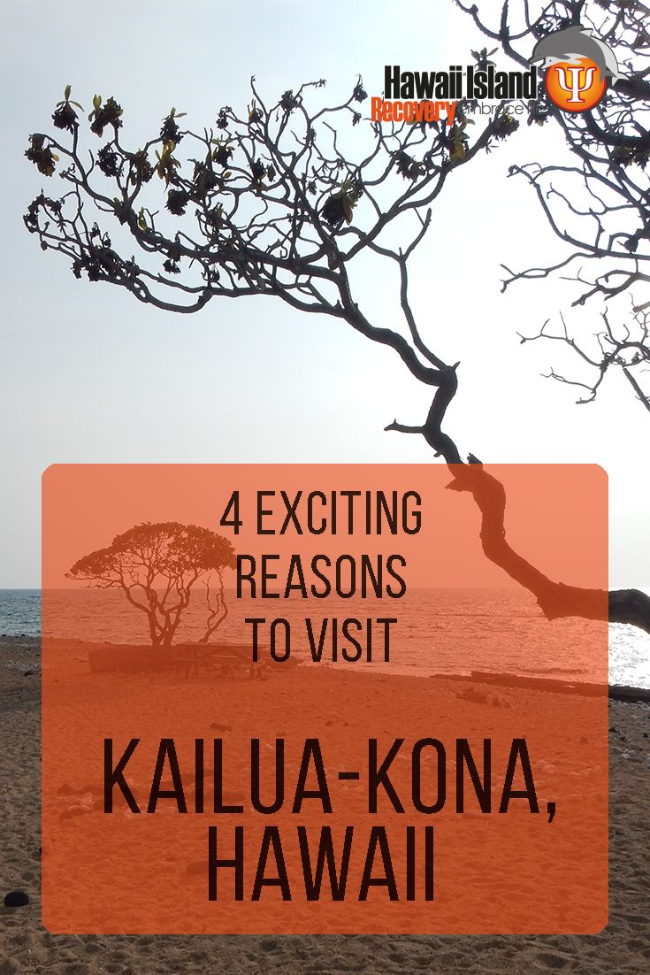 4 Exciting Reasons To Visit Kailua Kona | | www.hawaiianrecovery.com | #addiction #recovery #drugrehab #alcoholabuse #hawaii