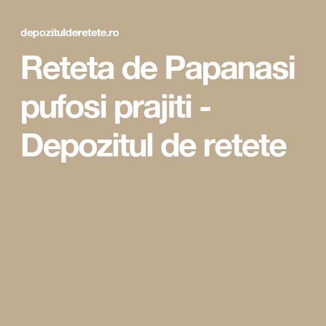 Reteta de Papanasi pufosi prajiti - Depozitul de retete