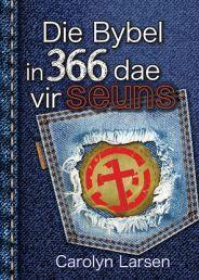 """DIE BYBEL IN 366 DAE VIR SEUNS (eBOEK)  deur CAROLYN LARSEN. Seuns kan daagliks deur die Bybel stap, van Genesis tot Openbaring, en leiding kry oor temas soos groepsdruk, slegte keuses en vertroue op God. Beskikbaar by Faith4U Boek- en Geskenkwinkel, Secunda, email """"faith4u@kruik.co.za"""