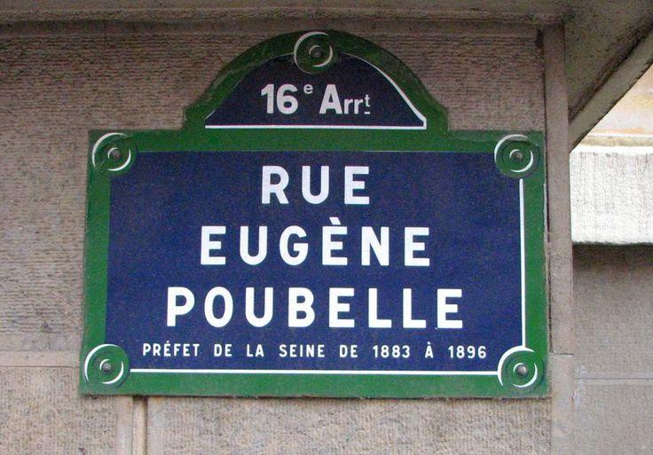Une plaque de rue en hommage au Préfet Eugène POUBELLE qui inventa l'objet éponyme pour la salubrité publique.
