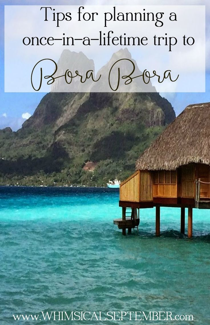 Tips for planning a trip to Bora Bora for a couple who just got back (and had the time of their lives)!¿
