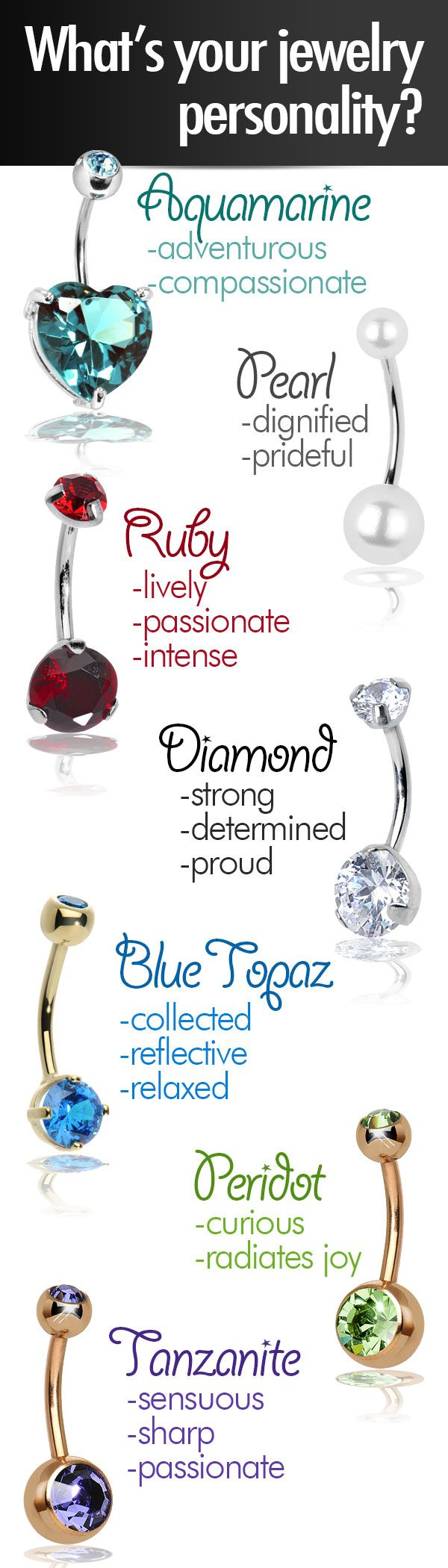Find your jewelry personality, then shop your new favorites at BodyCandy - the largest online body jewelry store.  www.BodyCandy.com