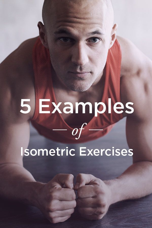 5 Examples of Isometric Exercises for Static Strength Training