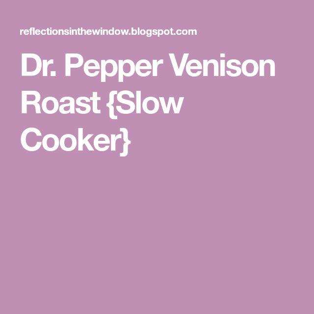 Dr. Pepper Venison Roast {Slow Cooker}