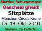 #Ticket  Martina Schwarzmann Sitzplätze Di. 18. Okt. 2016 im Circus Krone München #Ostereich