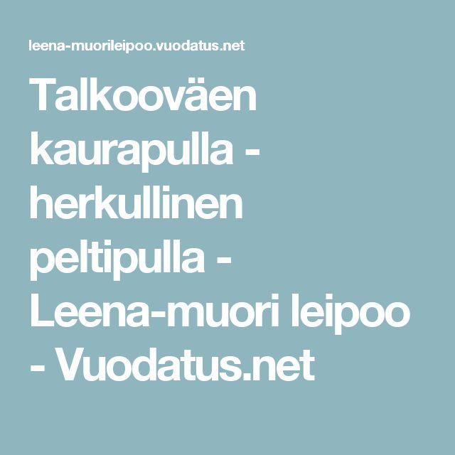 Talkooväen kaurapulla - herkullinen peltipulla - Leena-muori leipoo - Vuodatus.net