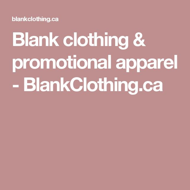 Blank clothing & promotional apparel - BlankClothing.ca