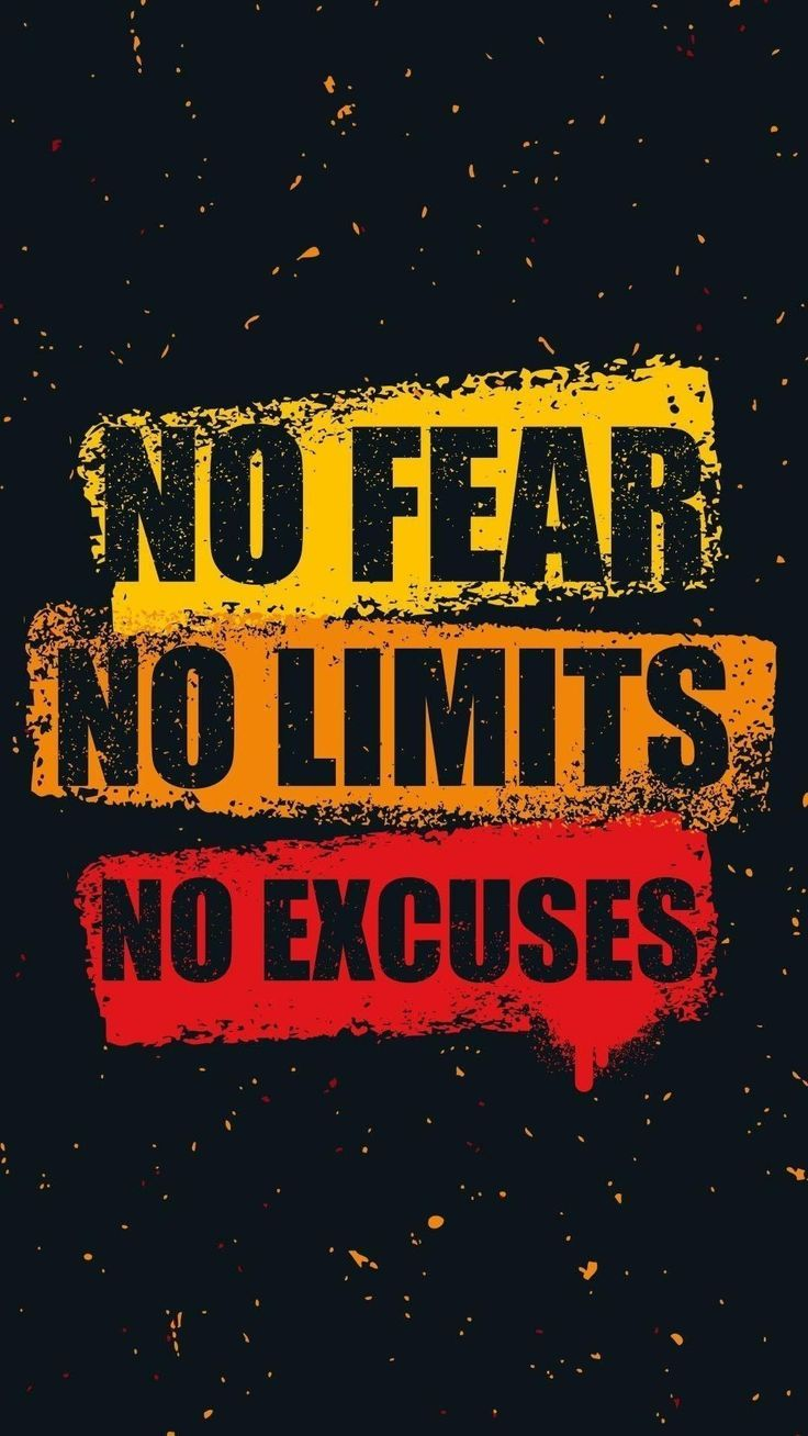 No fear. No limits. No excuses. Wallpaper quotes