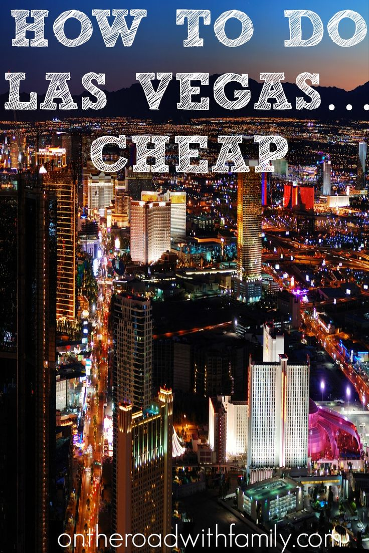 Free or Cheap things to do in Las Vegas! Ways to go to Las Vegas on a budget