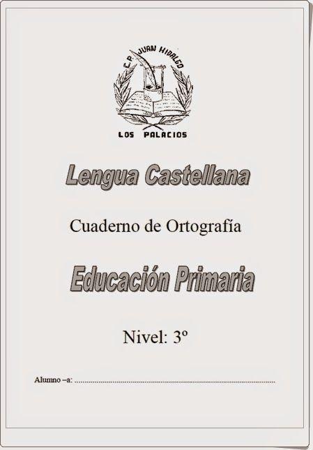 """Muy buen y completo """"Cuaderno de Ortografía"""" de Lengua Española para 3º nivel de Educación Primaria del Colegio """"Juan Hidalgo"""" de Los Palacios (Sevilla)."""