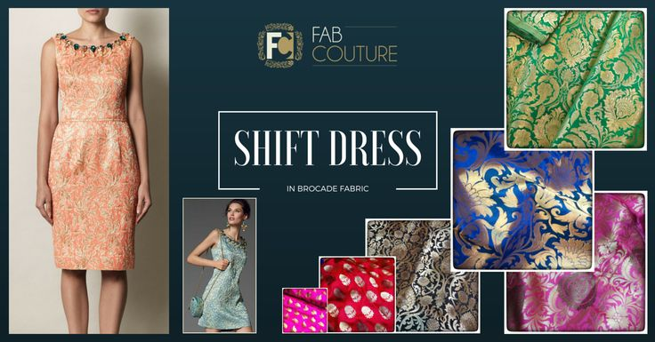 Shift dress in brocade. http://blog.fabcouture.in/2016/01/18/brocade-in-your-wardrobe/