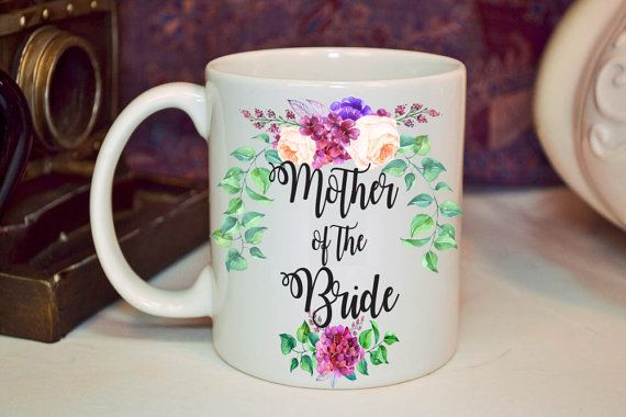 mother of the bride mug,mother of the bride gift, wedding gifts,wedding gift for mom,bridal shower gifts, wedding gift, coffee mugs, mugs
