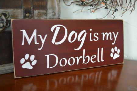 Signs My Dog | My Dog is my Doorbell, 12x5 Primitive Wood Sign, Dog signs CUSTOM ...