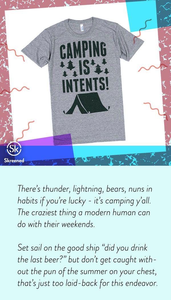 The wilderness can be intense, but camping is in tents. This silly camping pun is perfect for the outdoorsy person in your life. Get this design in other styles and colors here: http://skreened.com/indemand/in-tents
