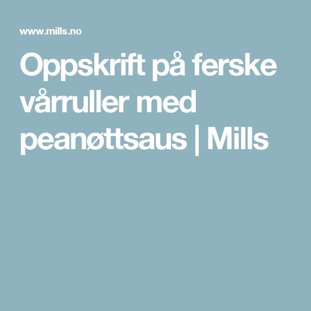 Oppskrift på ferske vårruller med peanøttsaus | Mills