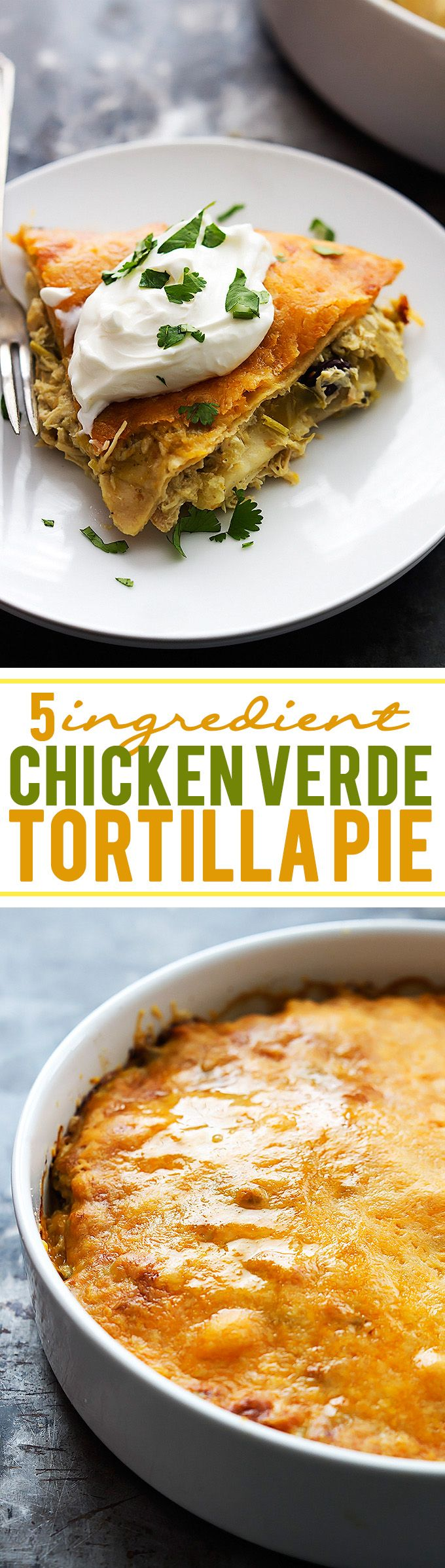 5 Ingredient Chicken Verde Tortilla Pie | Creme de la Crumb