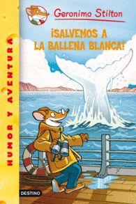SALVEMOS A LA BALLENA BLANCA GERONIMO STILTON