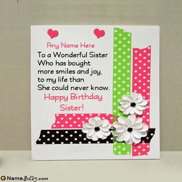 A Free Tool That Provides Beautiful Birthday Wishes Card For Sister With Her Name And In 2021 Birthday Wishes Cards Birthday Card With Photo Birthday Wishes With Name
