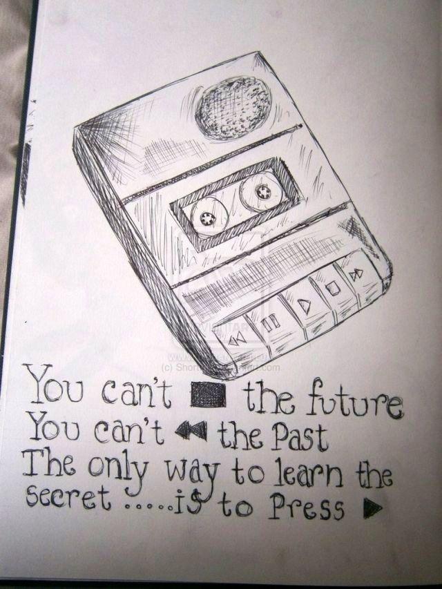 ''No puedes pausar el futuro. No puedes rebobinar el pasado. La única manera de saber el secreto... es presionando play.'' Por trece razones - Jay Asher.