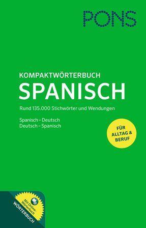 Pons Kompaktwörterbuch : mit Online-Wörterbuch : Spanisch-Deutsch, Deutsch-Spanisch - Stuttgart : Pons, 2014