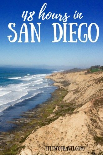Weekend Guide to San Diego California Things to do In San Diego including beer, sunset, museums, hiking fittwotravel.com