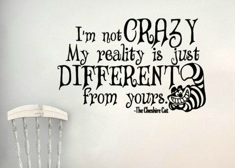 Alice in Wonderland Inspired Cheshire Cat I'm not crazy My reality is just different than yours Wall Decal Sticker