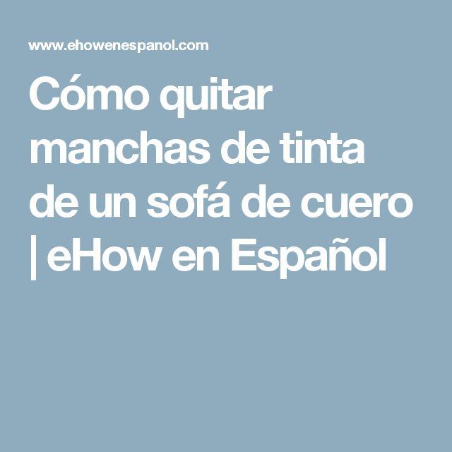 Cómo quitar manchas de tinta de un sofá de cuero | eHow en Español
