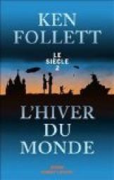 Le Siècle, tome 2 : L'hiver du monde de Ken Follett.