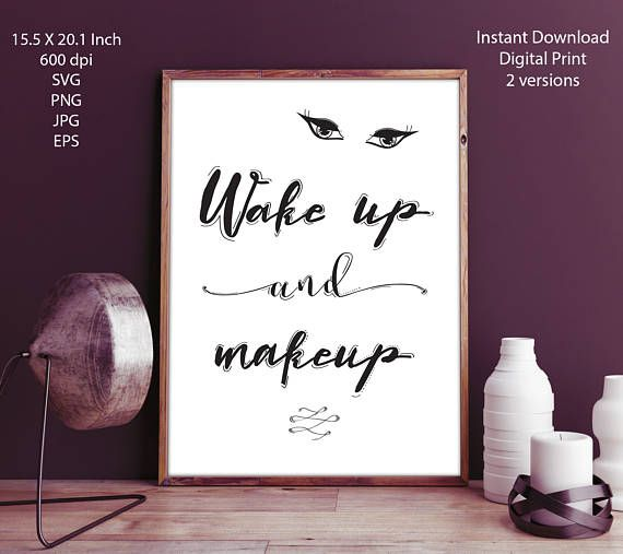"Makeup Print ""Wake up and Makeup"" Fashion Print, Motivational Print, Wall Decor, Inspirational Print, Motivational Quote SVG Lettering Art"