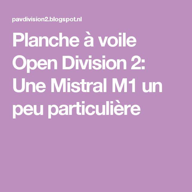 Planche à voile Open Division 2: Une Mistral M1 un peu particulière