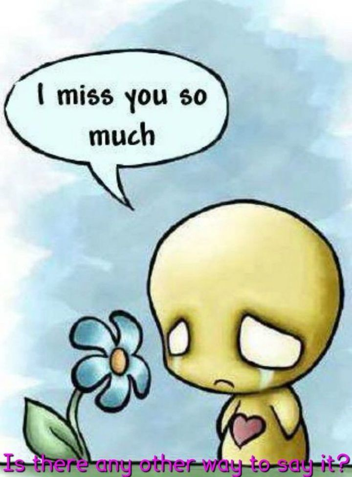 101 Sincere I Miss You Memes To Share With People You Love And Miss I Miss You More I Miss You Meme I Miss You