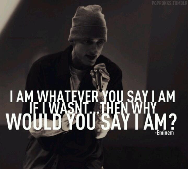 Strong idiosyncrasy Eminem Say I Am Lyrics You Whatever off