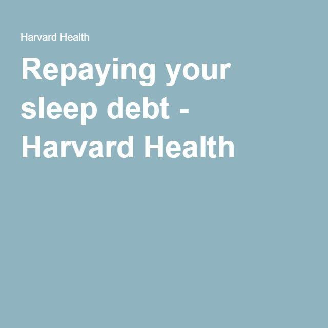 Repaying your sleep debt - Harvard Health