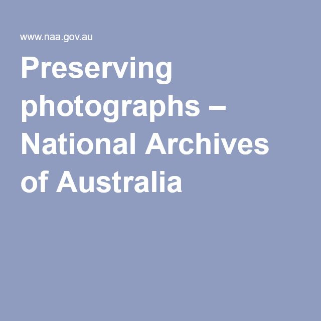 Preserving photographs – National Archives of Australia