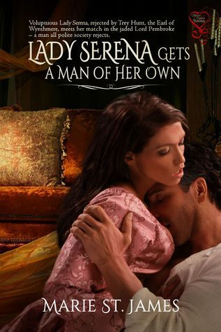 <3 <3 <3 + Lady Serena Gets a Man of Her Own by Marie St. James - Got Romance! Reviews