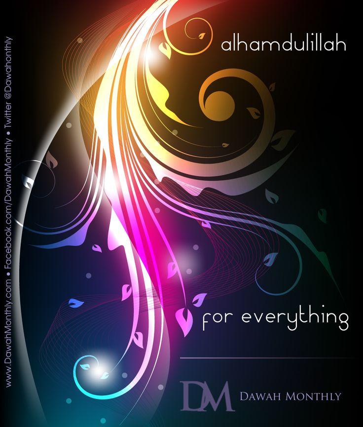 Alhamdulillah for everything! - Alhamdulillah: All Praises and Thanks to God
