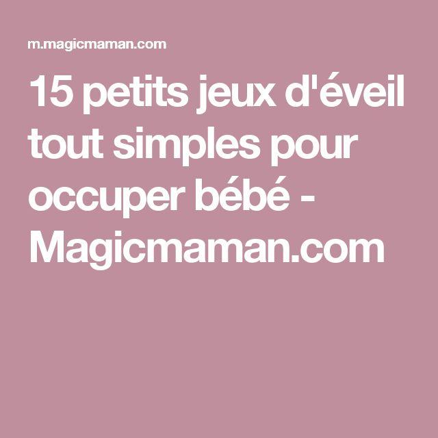 15 petits jeux d'éveil tout simples pour occuper bébé - Magicmaman.com