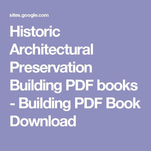 Historic Architectural Preservation Building PDF books - Building PDF Book Download