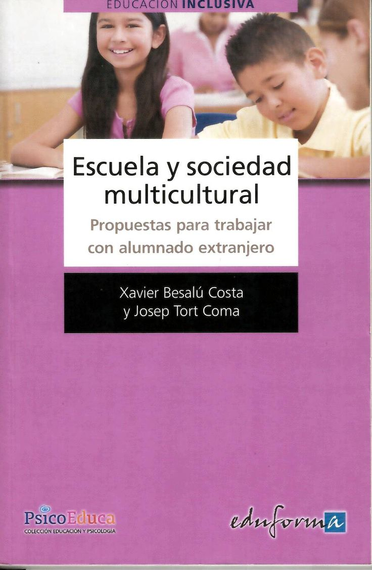 Escuela y sociedad multicultural : propuestas para trabajar con alumnado extranjero / Xavier Besalú Costa, Josep Tort Coma http://absysnetweb.bbtk.ull.es/cgi-bin/abnetopac01?TITN=540704