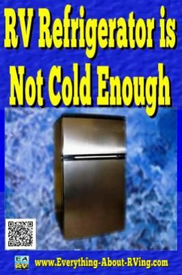 RV Refrigerator is Not Cold Enough: The refrigerator in our 1994 Wilderness travel trailer doesn't get very cold. The freezer freezes great but the bottom doesn't get very cold on the electric.