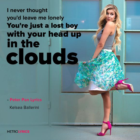 Kelsea Ballerini - Peter Pan Lyrics and LyricArt   The smile, the charm, the words, the spark, Everything, you had it I guess I had a naive heart, cause boy, I let you have it You said I was your only, I never thought you'd leave me lonely You're just a lost boy, with your head up in the clouds You're just a lost boy, never keep your feet on the ground  #KelseaBallerini #Peter Pan #lyricArt #song #music #lyrics #CountryMusic