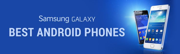 Get the best android mobile phones by Samsung keep your world in your hand!